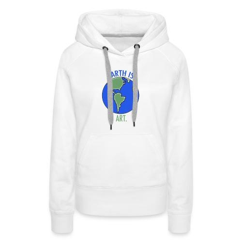 Earth Is Art - Women's Premium Hoodie