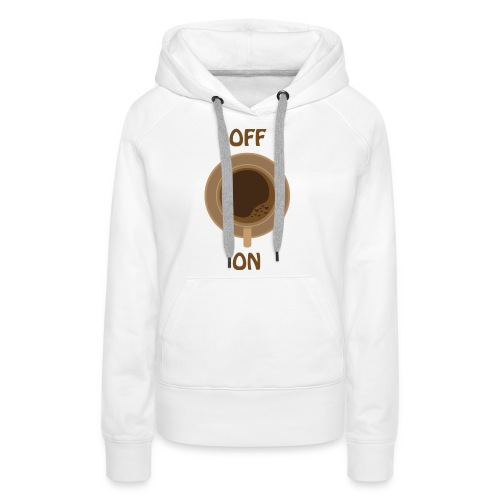 coffee on - brown cup - Frauen Premium Hoodie