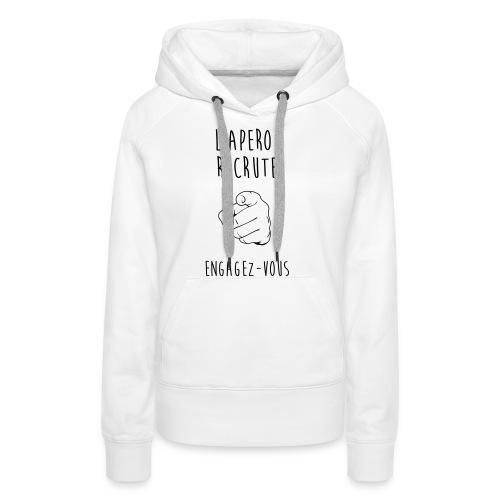 L'Apéro Recrute, Engagez-vous - Sweat-shirt à capuche Premium pour femmes