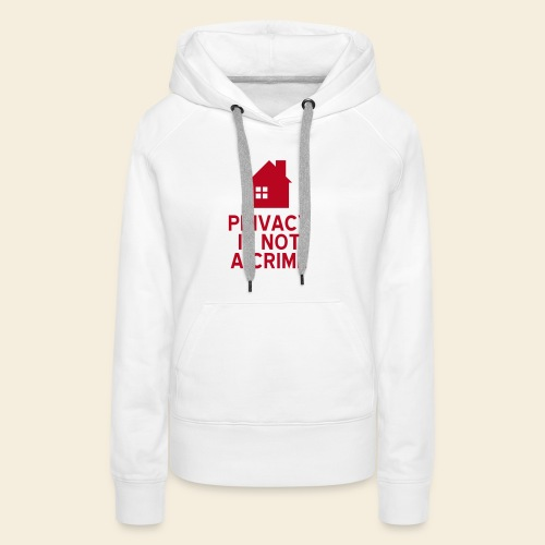 Privacy is not a Crime - Frauen Premium Hoodie