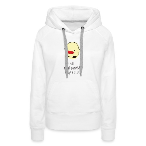 Mon Canard m appelle - Sweat-shirt à capuche Premium pour femmes