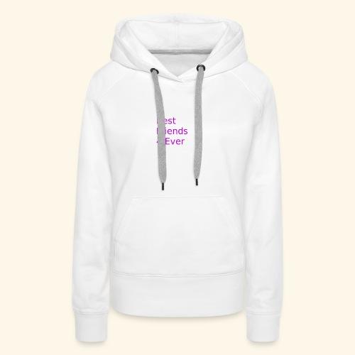 best friends for ever - Frauen Premium Hoodie