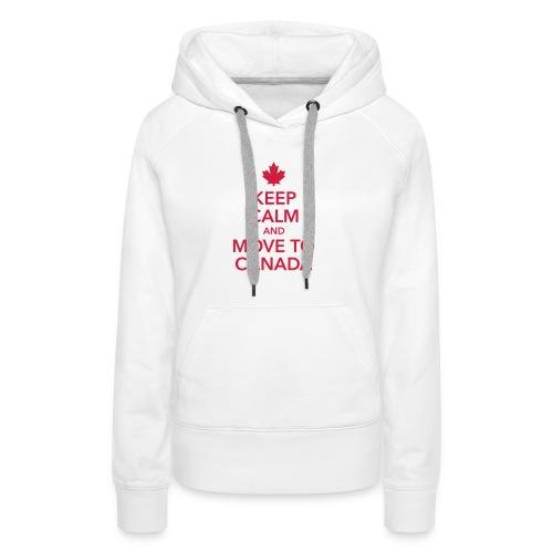 keep calm and move to Canada Maple Leaf Kanada - Women's Premium Hoodie