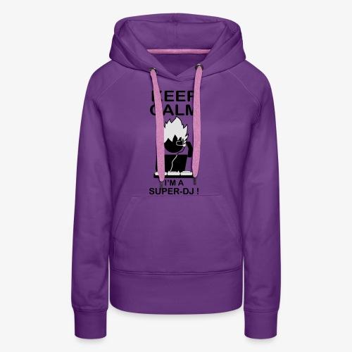 KEEP CALM SUPER DJ B&W - Sweat-shirt à capuche Premium pour femmes