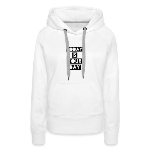 Official Design Kompas Today is your day - Vrouwen Premium hoodie