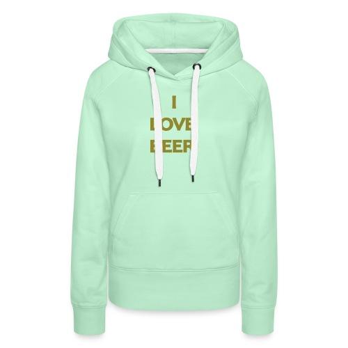 I LOVE BEER - Felpa con cappuccio premium da donna