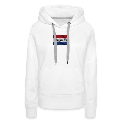 Voetbal NL - Vrouwen Premium hoodie