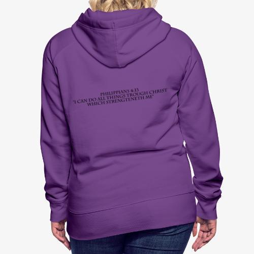 Philippians 4:13 black lettered - Vrouwen Premium hoodie