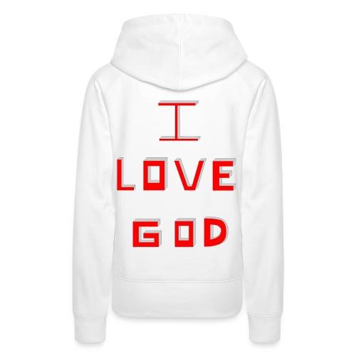 I LOVE GOD - Sudadera con capucha premium para mujer