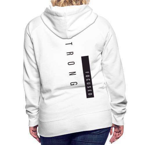 Strong Focused - Sweat-shirt à capuche Premium pour femmes