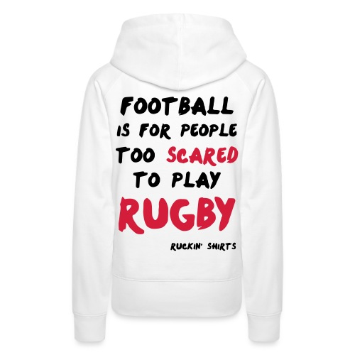 Too Scared To Play Rugby - Women's Premium Hoodie