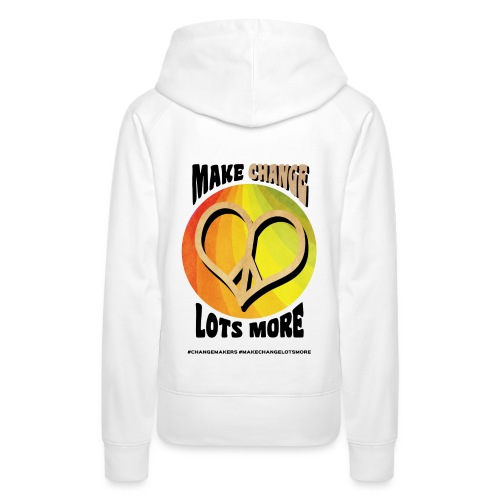 'MAKE CHANGE LOTS MORE' Peace Heart Slogan - Women's Premium Hoodie