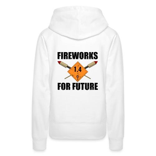 Fireworks for Future Pyro - Frauen Premium Hoodie