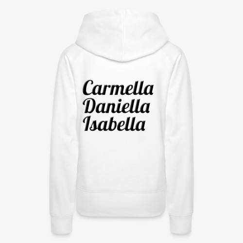 Carmella, Daniella, Isabella - Women's Premium Hoodie
