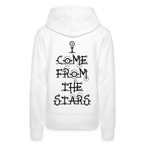 I Come From The Stars - Women's Premium Hoodie