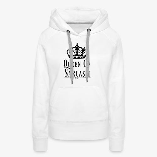 Queen Of Sarcasm Design - Women's Premium Hoodie