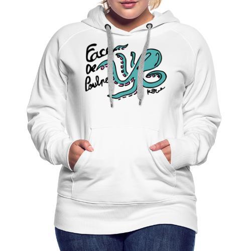 Face de Poulpe - Sweat-shirt à capuche Premium pour femmes