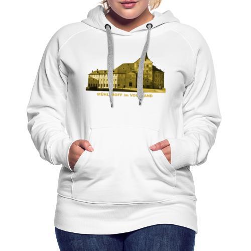 Mühltroff Burg Schloss Vogtland Sachsen - Frauen Premium Hoodie