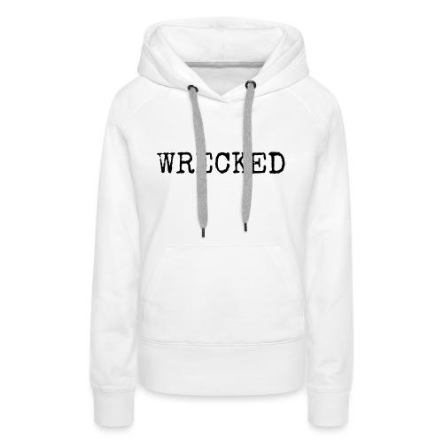 WRECKED - Women's Premium Hoodie
