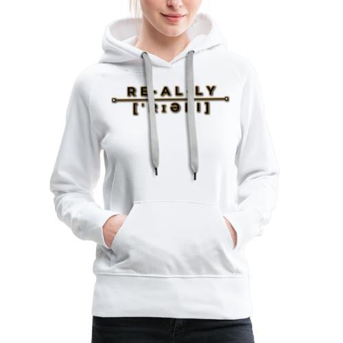 really slogan - Frauen Premium Hoodie