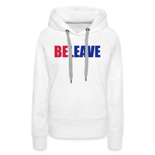 BeLeave - Women's Premium Hoodie