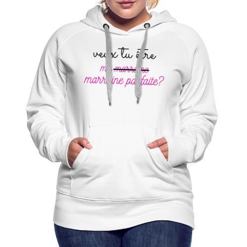 veux tu être ma marraine - Sweat-shirt à capuche Premium pour femmes