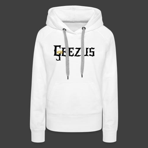 GEEZUS logo - Women's Premium Hoodie