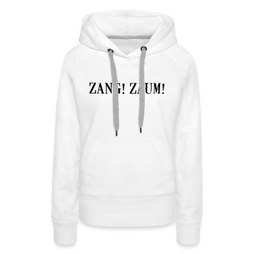 Zang! Zaum - Women's Premium Hoodie