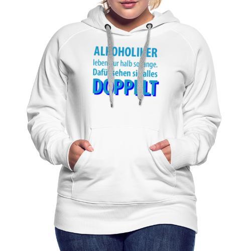Alkoholiker sehen doppelt | NNKS Shirts - Frauen Premium Hoodie