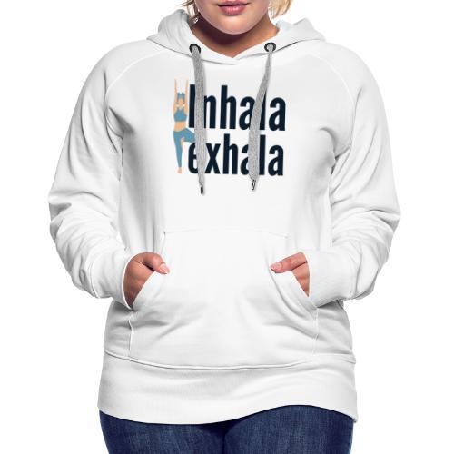 Inhala y exhala - Sudadera con capucha premium para mujer