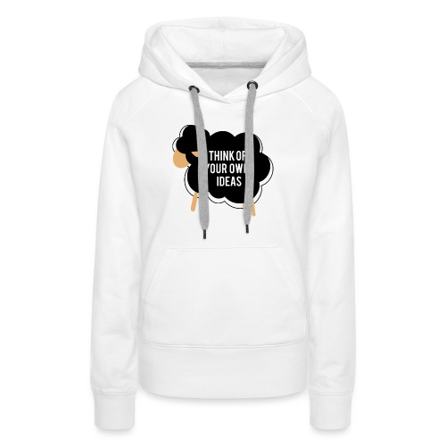 Think of your own idea! - Women's Premium Hoodie