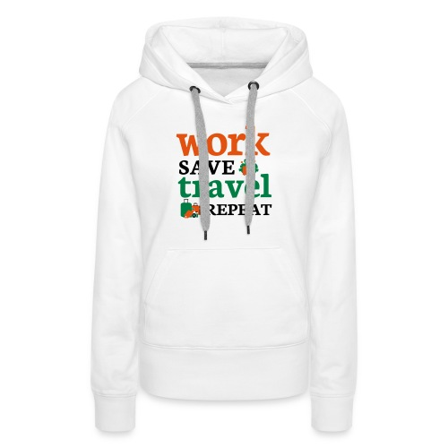 Work - Save - Travel - Repeat - Vrouwen Premium hoodie