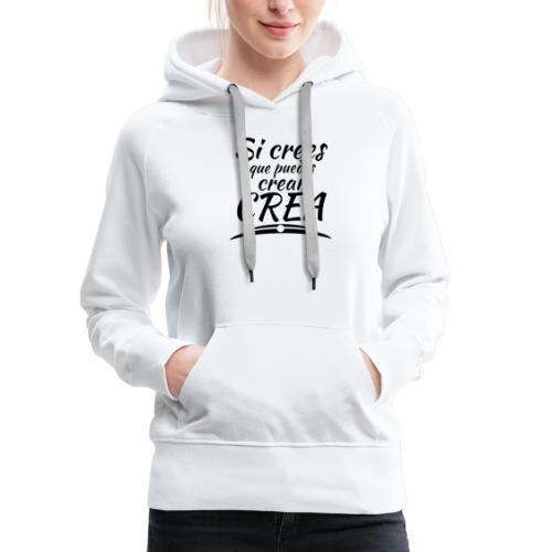 Si crees que puedes - Sudadera con capucha premium para mujer