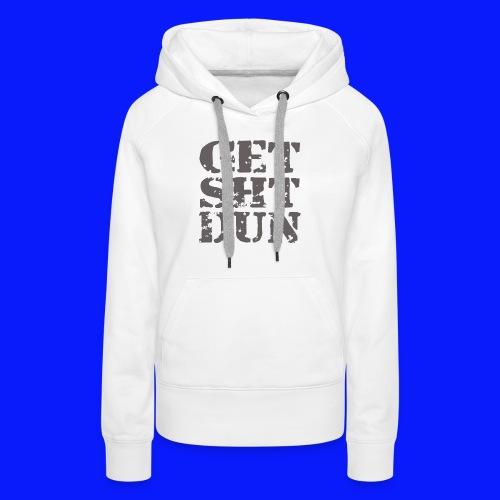 Get Shit Done - Women's Premium Hoodie