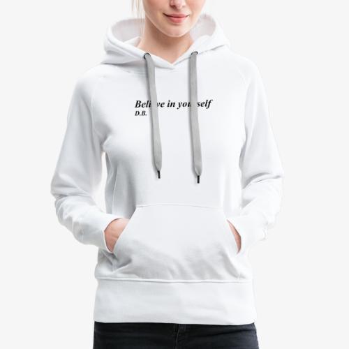 Credi in te stesso - Felpa con cappuccio premium da donna