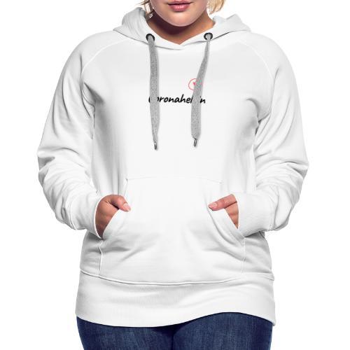 Coronaheldin mit Herz - Frauen Premium Hoodie
