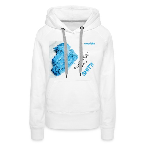 Aint that some Smurfshit?! - Vrouwen Premium hoodie