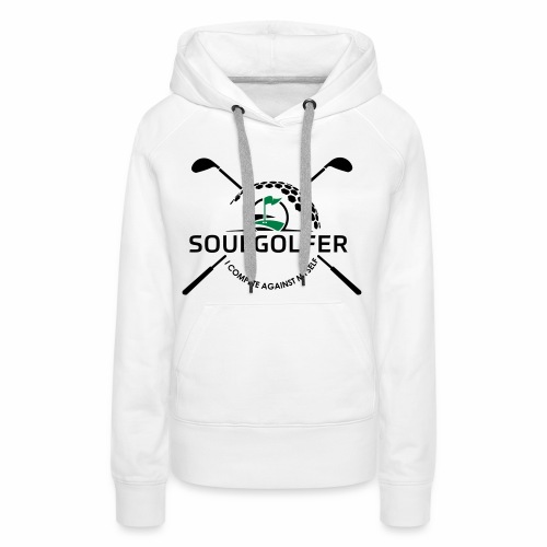 I compete against myself - soulgolfer - Frauen Premium Hoodie