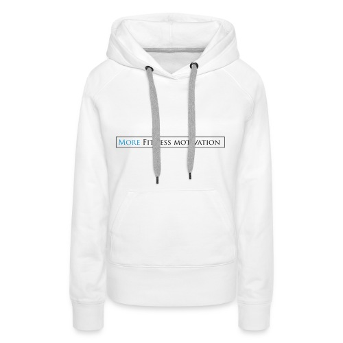 Female More fitness Motivation white/pink - Women's Premium Hoodie