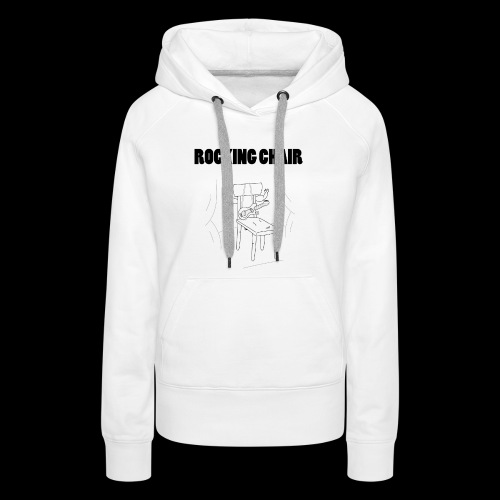 Rocking Chair - Women's Premium Hoodie