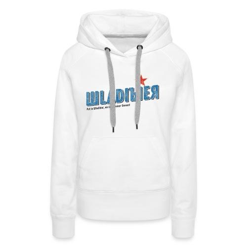 Wladibier - Frauen Premium Hoodie