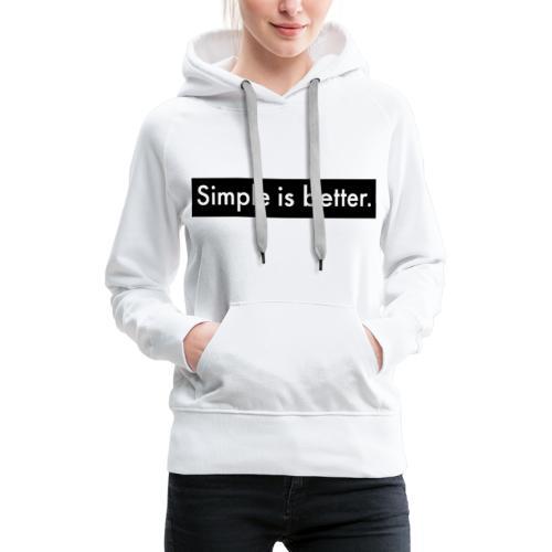Simple Is Better - Women's Premium Hoodie