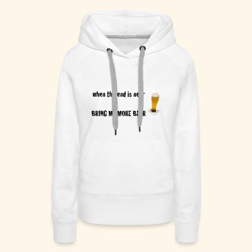 more beer - Frauen Premium Hoodie