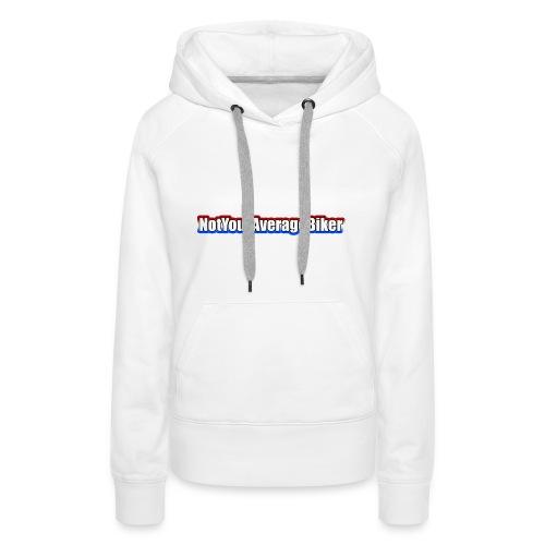 NotYourAverageBiker Hoodie SmallWhite FRONT logo - Vrouwen Premium hoodie