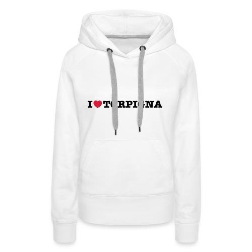 I Love TorPigna - Felpa con cappuccio premium da donna