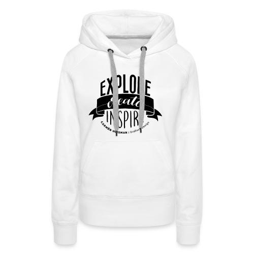 Explore, Create & Inspire - Vrouwen Premium hoodie