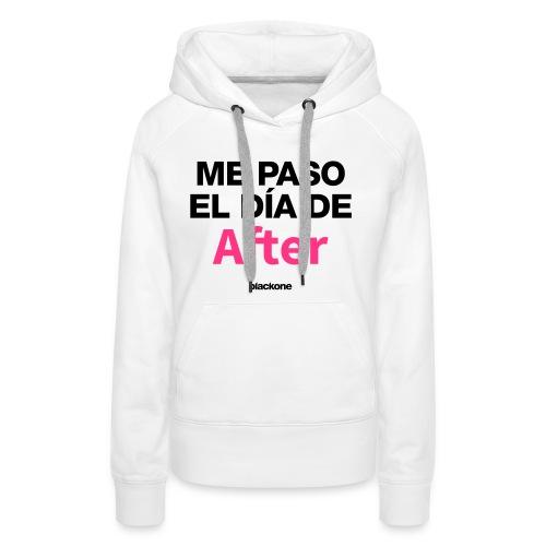 Camiseta Dia de After - Sudadera con capucha premium para mujer