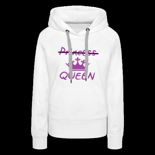 Not a princess but a QUEEN - Vrouwen Premium hoodie