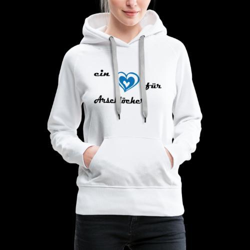 Herz für Arschlöcher - Frauen Premium Hoodie