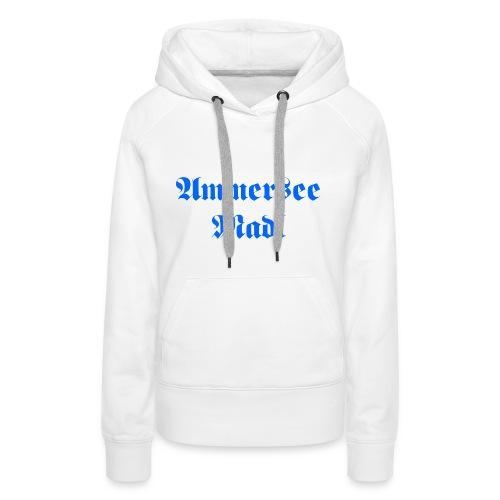 Ammersee Madl - Frauen Premium Hoodie